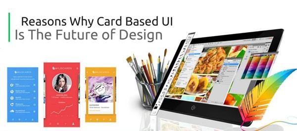 3 دلیل که چرا رابط کاربری مبتنی بر کارت، آینده طراحی است؟